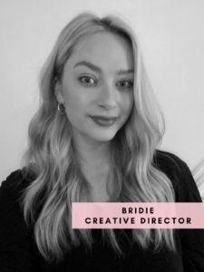 Bridie – Creative Director