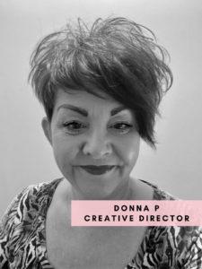 Donna P – Creative Director