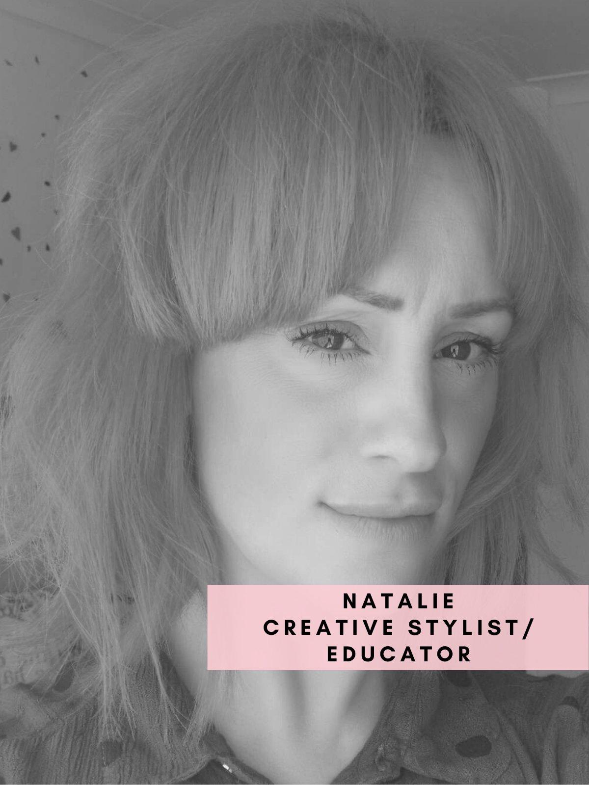 Natalie – Creative Stylist/Educator