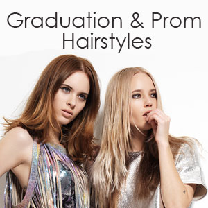 Hair Ideas for Prom and Graduation Parties