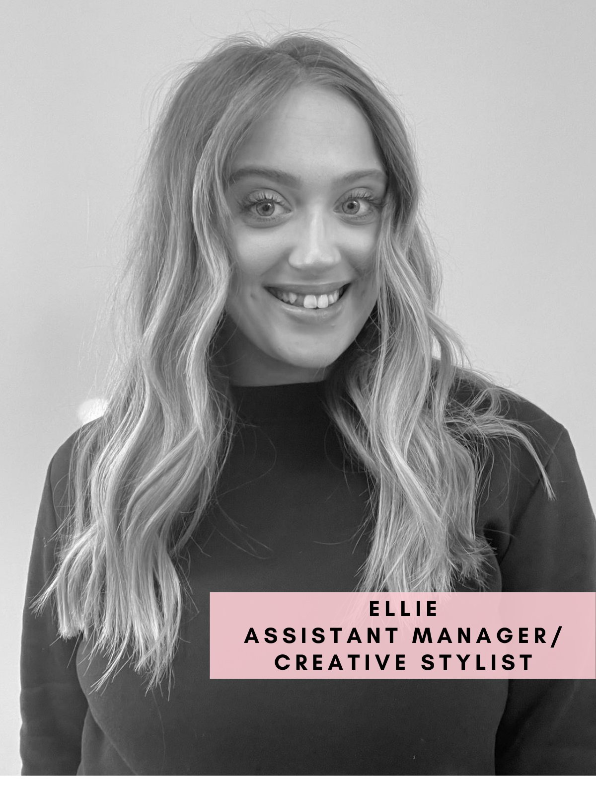 Ellie- Assistant Manager/Creative Stylist