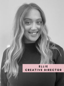 Ellie- Creative Director
