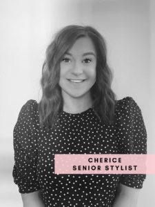 Cherice – Senior Stylist