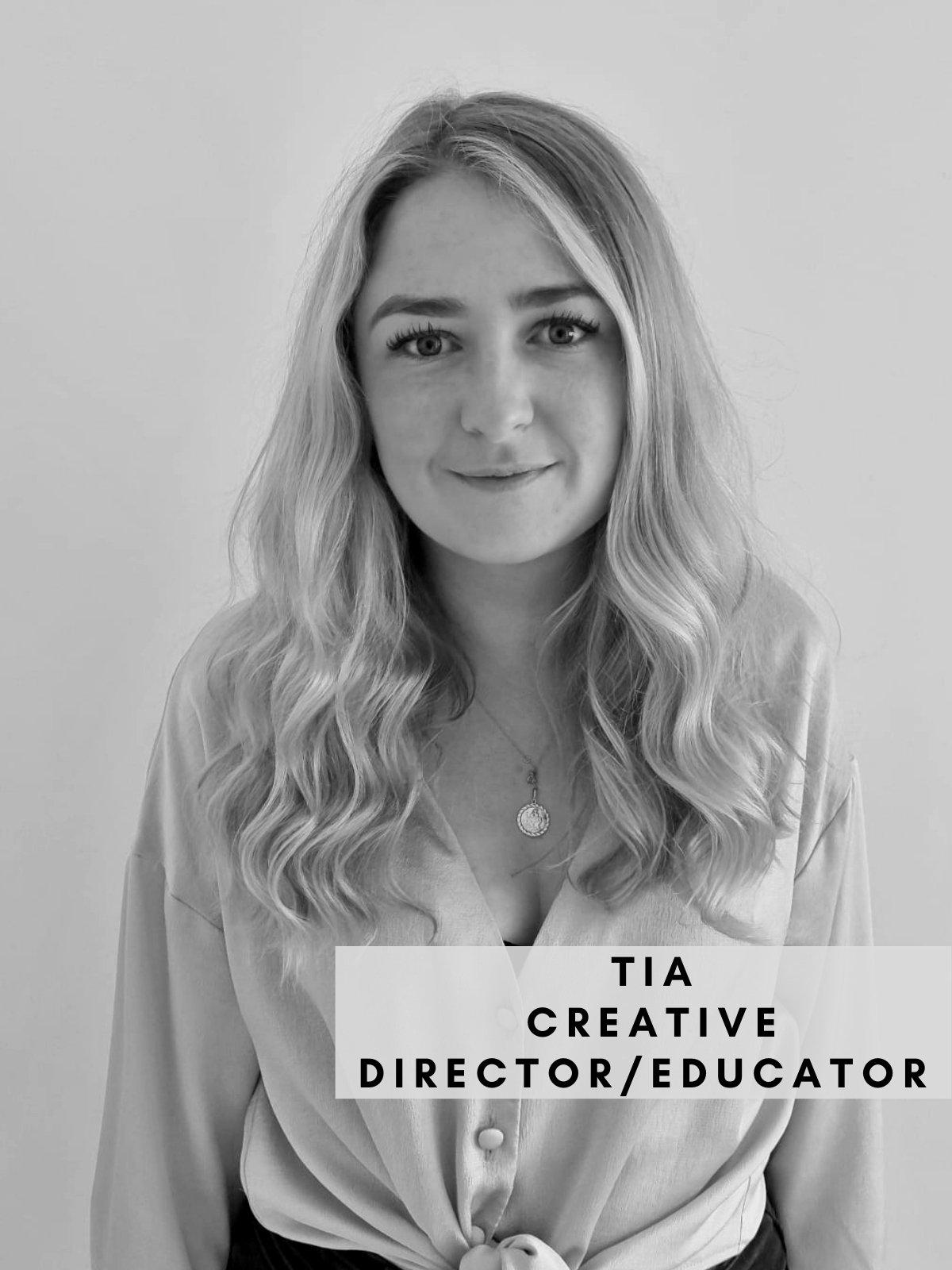 Tia – Creative Director/Educator