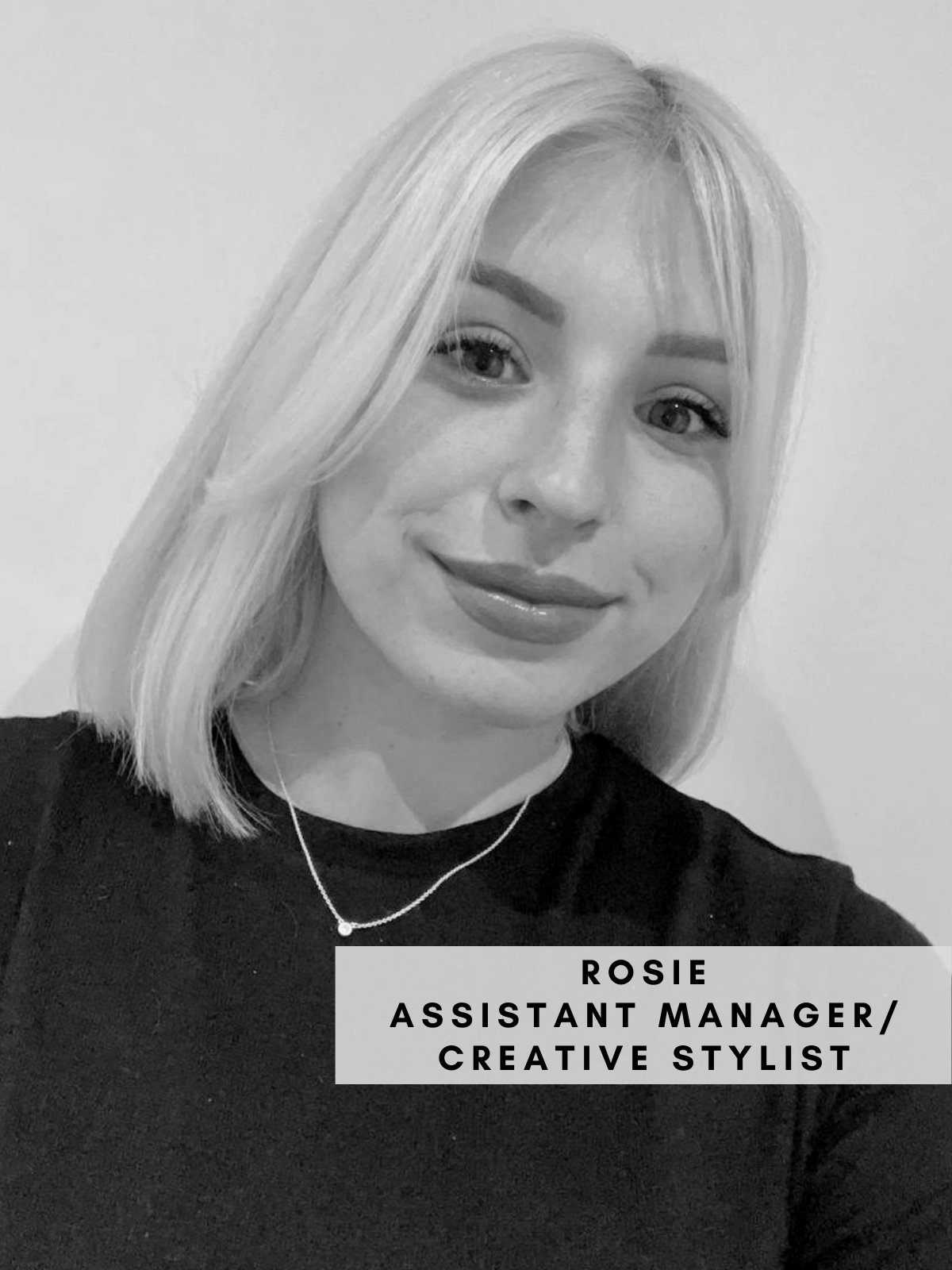 Rosie – Assistant Manager/Creative Stylist
