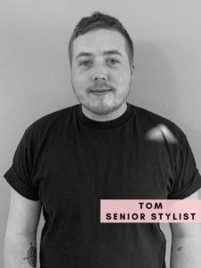 Tom – Senior Stylist